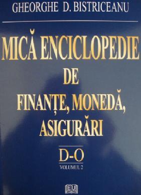 Mica enciclopedie de finante, moneda, asigurari - Literele D-O, Vol. 2 0