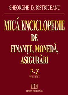 Mica enciclopedie de finante, moneda, asigurari - Literele P-Z, Vol. 3 0