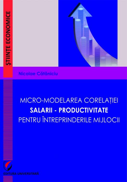 MICRO-MODELAREA CORELATIEI  SALARII – PRODUCTIVITATE PENTRU INTREPRINDERILE MIJLOCII 0
