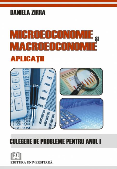 Microeconomie şi macroeconomie - Aplicaţii - Culegere de probleme pentru anul I 0