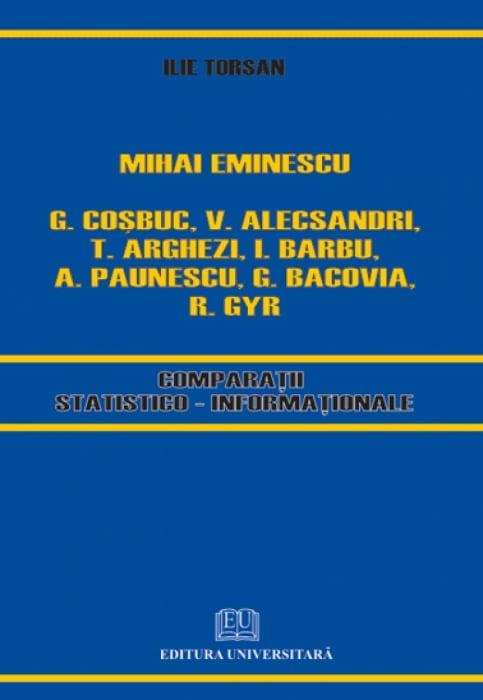 Mihai Eminescu, C. Cosbuc, V. A. Alecsandri, T. Arghezi, I. Barbu, A. Paunescu, G. Bacova, R. Gyr - Comparison statistical and information [0]
