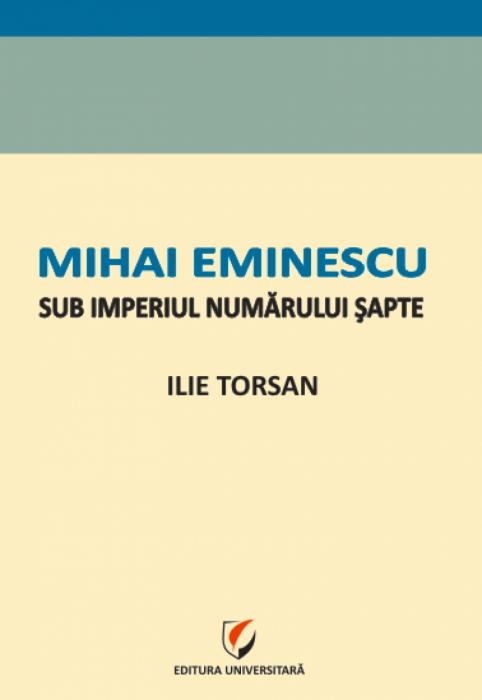 Mihai Eminescu sub imperiul numarului sapte 0