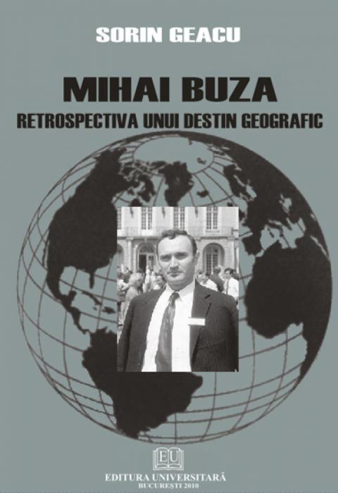Mircea Buza - Retrospectiva unui destin geografic 0
