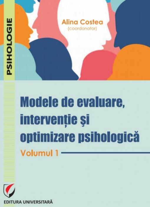 Modele de evaluare, interventie si optimizare psihologica. Volumul 1 0