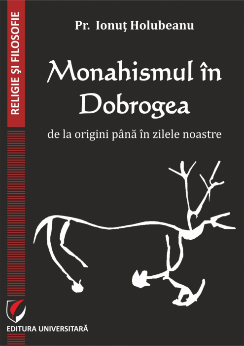 Monasticism in Dobrogea from its Origins to the Present Day 0