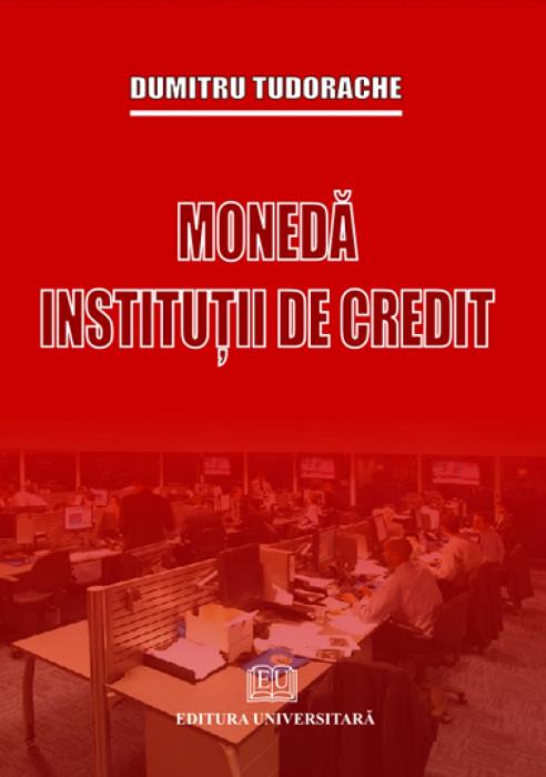 Monedă. Instituţii de credit 0