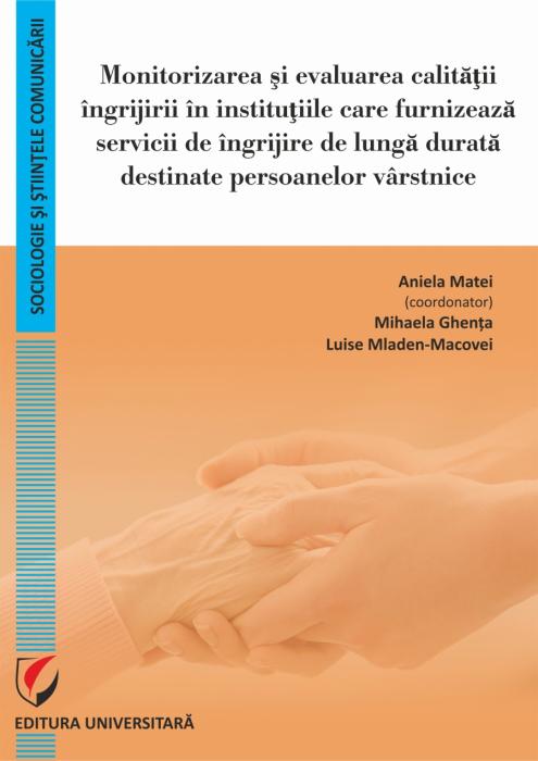 Monitorizarea si evaluarea calitatii ingrijirii in institutiile care furnizeaza servicii de ingrijire de lunga durata destinate persoanelor varstnice 0