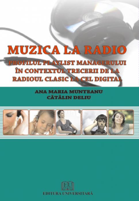 Muzica la radio. Profilul playlist managerului in contextul trecerii de la radioul clasic la cel digital 0