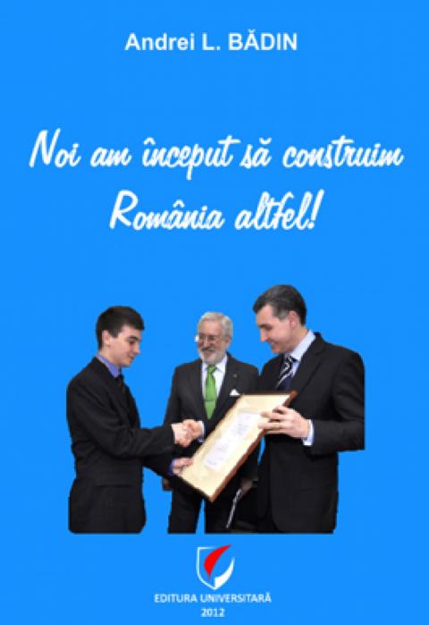 Noi am început să construim România altfel! 0