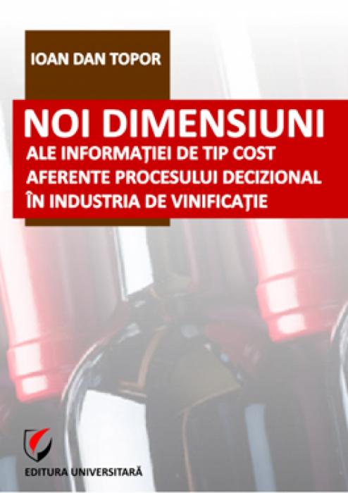 Noi dimensiuni ale informatiei de tip cost aferente procesului decizional in industria de vinificatie 0