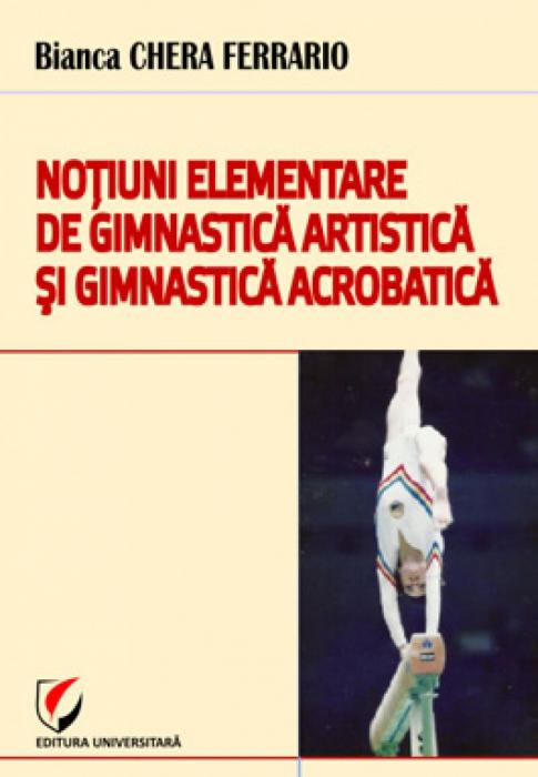 Notiuni elementare de gimnastica artistica si gimnastica acrobatica [0]
