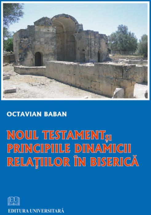 Noul Testament şi principiile dinamicii relaţiilor în biserică 0