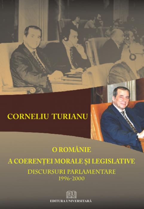 O Romanie a coerentei morale si legislative - Discursuri parlamentare 1996-2000 0