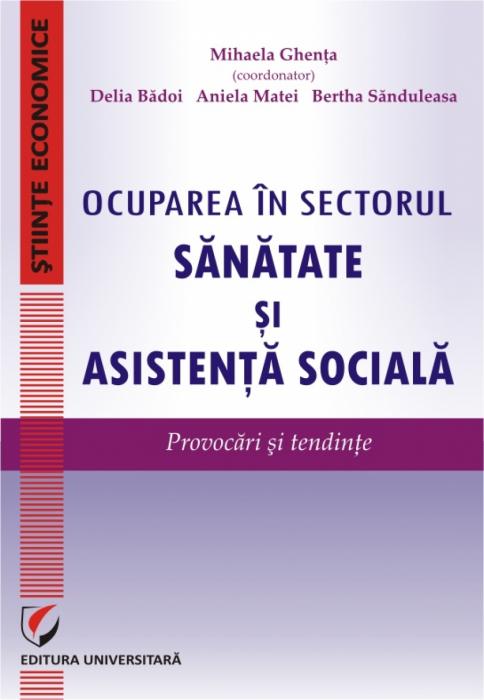 Ocuparea in sectorul sanatate si asistenta sociala. Provocari si tendinte [0]