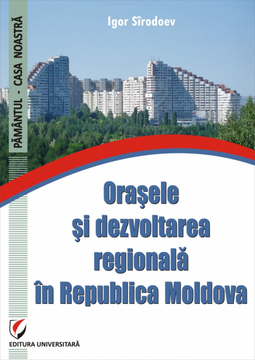 Orasele si dezvoltarea regionala in Republica Moldova 0