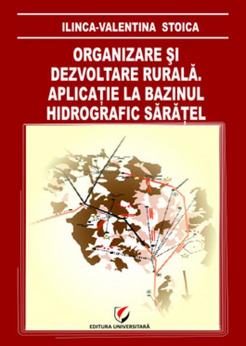 Organizare si dezvoltare rurala: aplicatii la bazinul hidrografic Saratel 0
