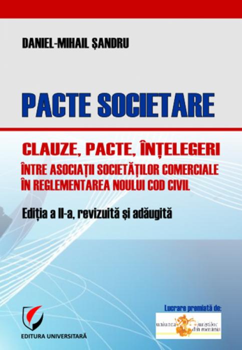 Pacte societare - Clauze, pacte, intelegeri intre asociatii societatilor comerciale in reglementarea  Noului Cod Civil 0