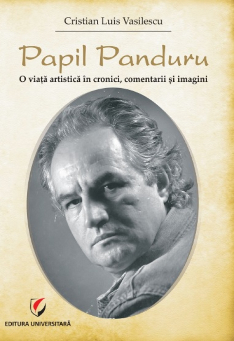 Papil Panduru: An Artistic Life in Chronicles, Comments and Images 0