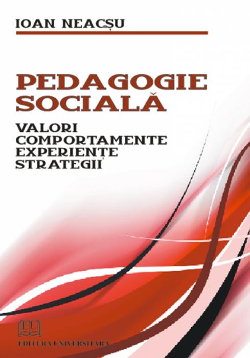 Pedagogie sociala - Valori, Comportamente, Experiente, Strategii 0