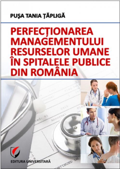 Perfectionarea managementului resurselor umane in spitalele publice din Romania 0