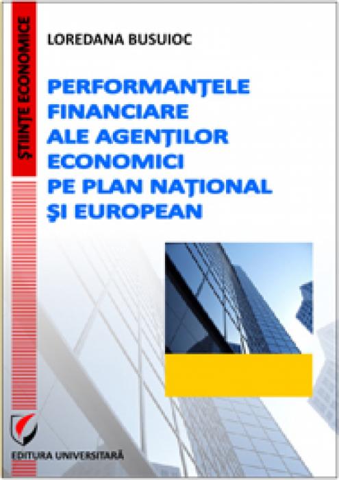 Performantele financiare ale agentilor economici pe plan national si european 0