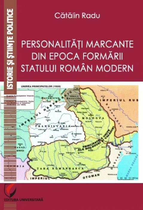 Personalitati marcante din epoca formarii statului roman modern 0