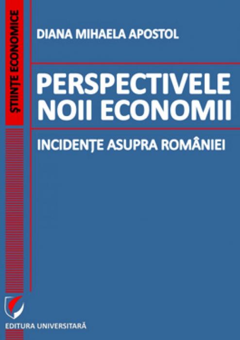 Perspectivele noii economii. Incidente asupra Romaniei 0
