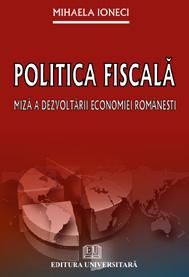 Politica fiscala - Miza a dezvoltarii economiei romanesti 0