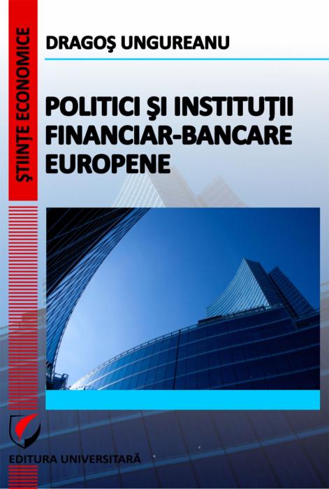 Politici si institutii financiar-bancare europene 0