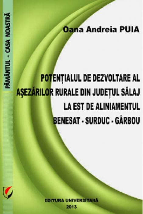 Potentialul de dezvoltare al asezarilor rurale din judetul Salaj la est de aliniamentul Benesat - Surduc - Garbou 0