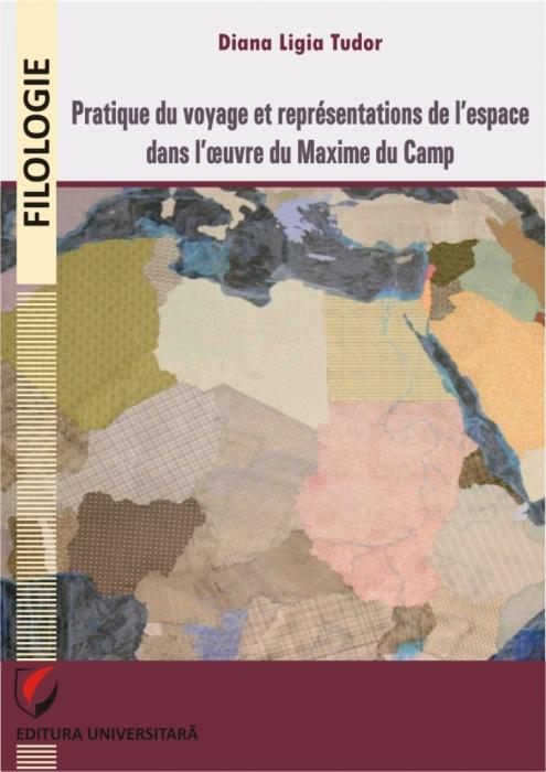 Pratique du voyage et representations de l'espace dans l'oeuvre de Maxime du Camp 0