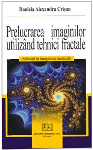 Prelucrarea imaginilor utilizând tehnici fractale - Aplicaţii în imagistica medicală 0