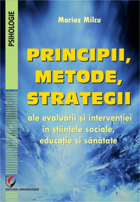 Principii, metode, strategii ale evaluarii si interventiei in stiintele sociale, educatie si sanatate 0