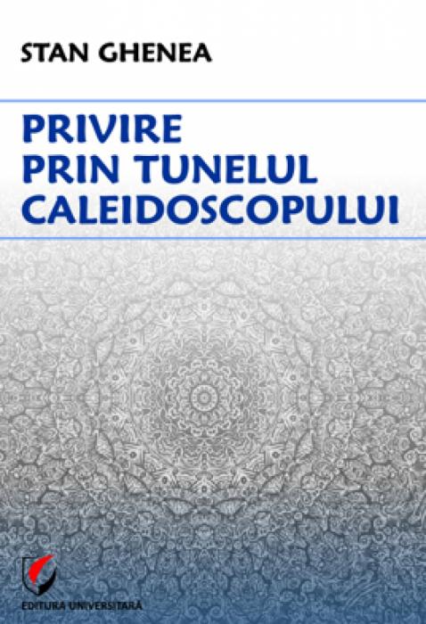 Privire prin tunelul caleidoscopului [0]