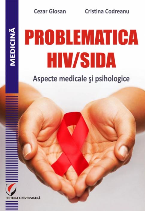 PROBLEMATICA HIV/SIDA. ASPECTE MEDICALE SI PSIHOLOGICE 0