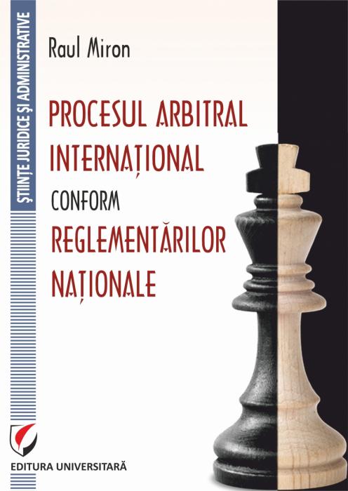 Procesul arbitral international conform reglementarilor nationale 0