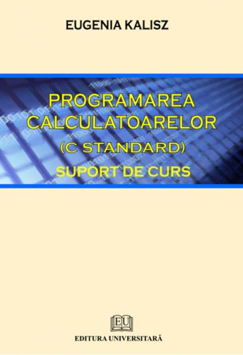 Programarea calculatoarelor (C Standard) - Suport de curs [0]