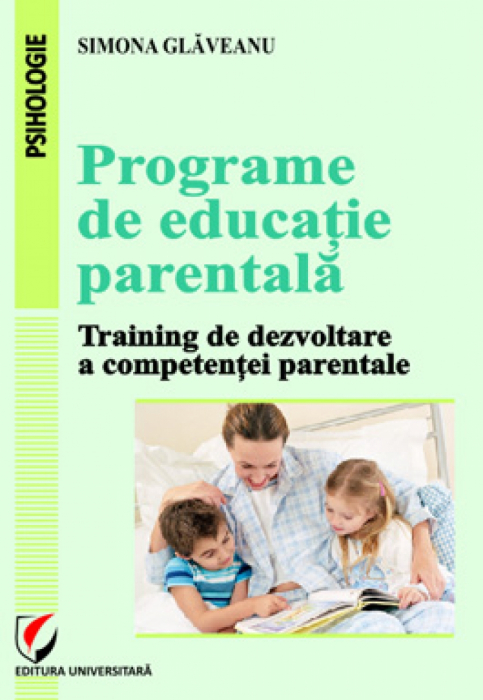 Programe de educaţie parentală. Training de dezvoltare a competenţei parentale 0