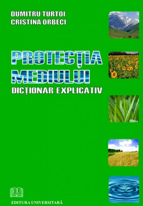 Protecţia mediului - Dicţionar explicativ 0