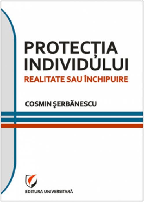 Protectia individului. Realitate sau inchipuire 0
