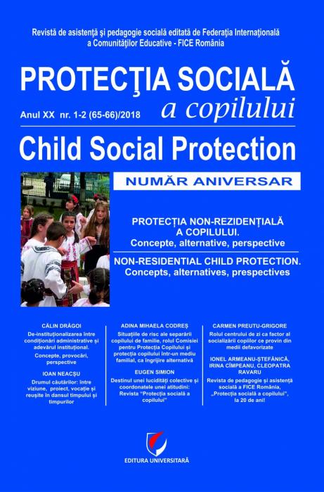 Protectia sociala a copilului. Anul XX, nr. 1-2 (65-66)/2018. Numar aniversar 0