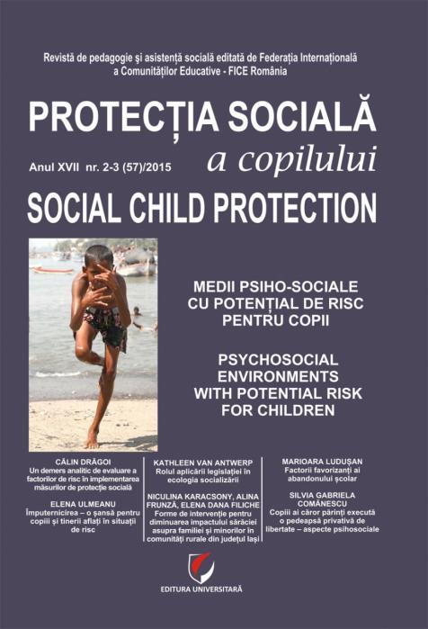 Protectia sociala a copilului, Anul XVII-NR. 2-3(57)/2015 0