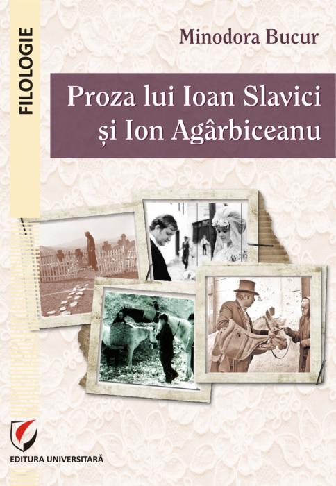 Proza lui Ioan Slavici si Ion Agarbiceanu 0