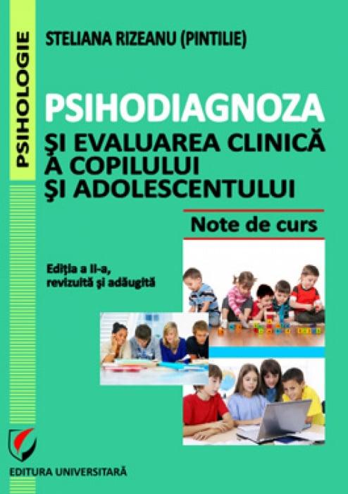 Psihodiagnoza si evaluarea clinica a copilului si adolescentului, Editia a II-a, revizuita si adaugita 0