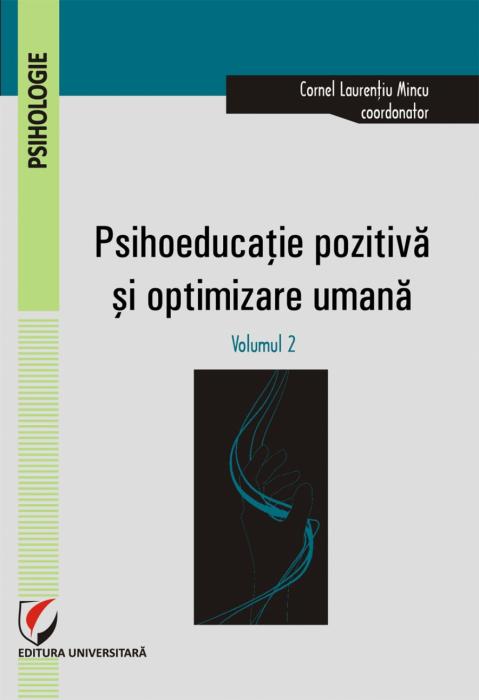 Psihoeducatie pozitiva si optimizare umana.Volumul II [0]