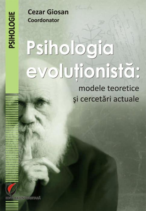 Psihologia evolutionista. Modele teoretice si cercetari actuale [0]