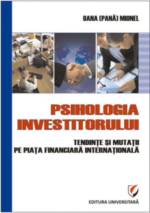 Psihologia investitorului. Tendinţe şi mutaţii pe piaţa financiară internaţională 0