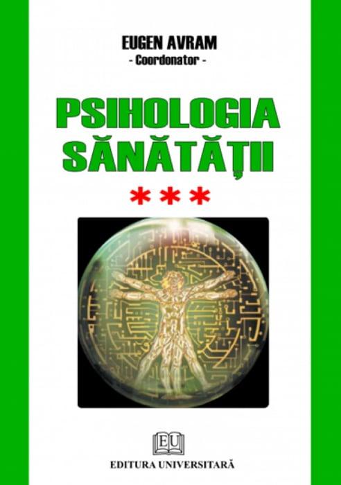 Psihologia sanatatii - Abordari aplicate - Vol. III - Psihic si somatic 0