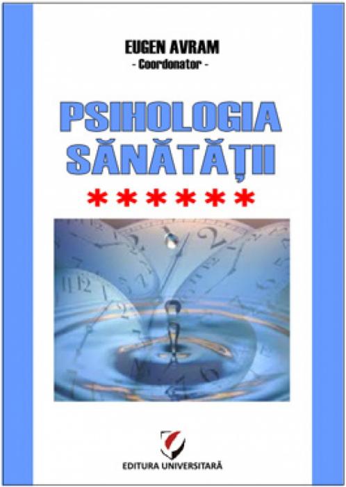 Psihologia sanatatii - Abordari aplicate - Volumul VI - Psiho-traumatologie & Psiho-oncologie [0]