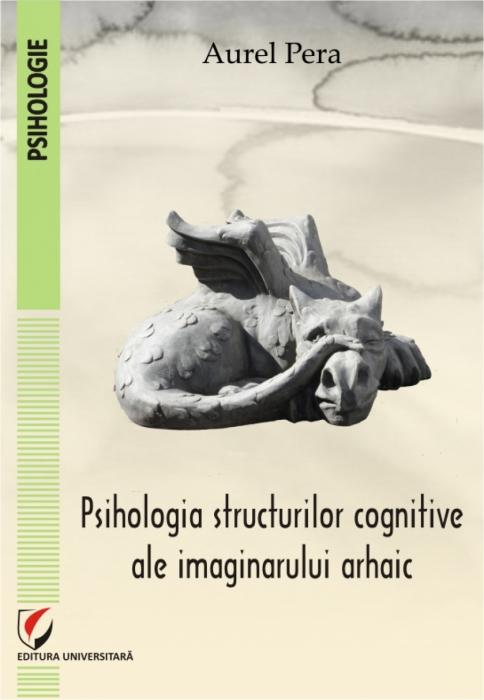 PSIHOLOGIA STRUCTURILOR COGNITIVE ALE IMAGINARULUI ARHAIC 0